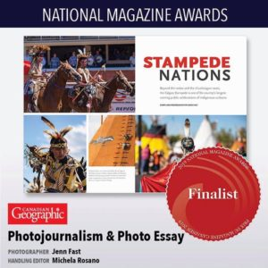 Finalist - National Magazine Awards - Photo Essay/Photo Journlaism - Jennifer Fast. Stampede Nations, Canadian Geographic Magazine